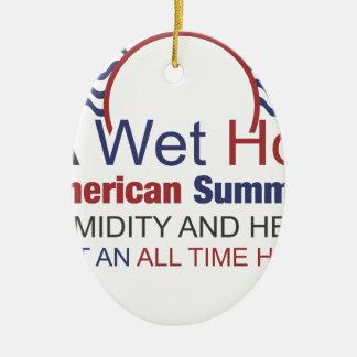 Ein nasser heißer amerikanischer Sommer Ovales Keramik Ornament