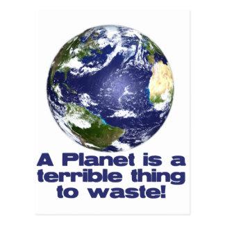 Ein Planet ist eine schreckliche zu vergeuden Postkarte