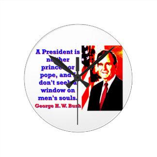 Ein Präsident Is Neither Prinz - George H W Runde Wanduhr