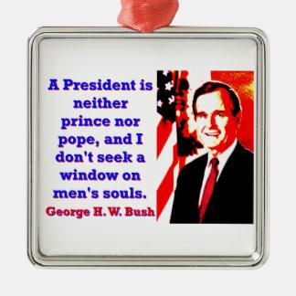 Ein Präsident Is Neither Prinz - George H W Silbernes Ornament
