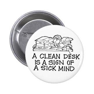 Ein sauberer Schreibtisch ist ein Zeichen eines kr Runder Button 5,1 Cm