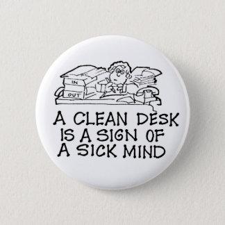 Ein sauberer Schreibtisch ist ein Zeichen eines Runder Button 5,1 Cm