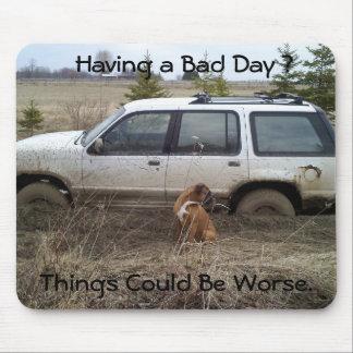 Ein schlechter Tagesfestes Fahrzeug haben Mousepad