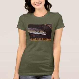 Ein schlechtes Tagesfischen T-Shirt