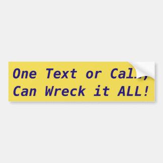 Ein Text oder Anruf können es ALLER ruinieren! Autoaufkleber