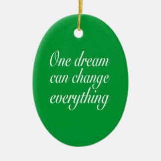 Ein Traum kann alles ändern Ornament