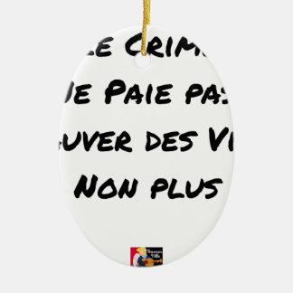 Ein VIES Verbrechen zahlt sich nicht aus auch Keramik Ornament
