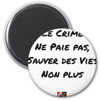 Ein VIES Verbrechen zahlt sich nicht aus auch Runder Magnet 5,1 Cm