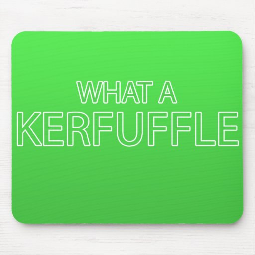 Ein was für Kerfuffle unglaublich witzig Mousepad!