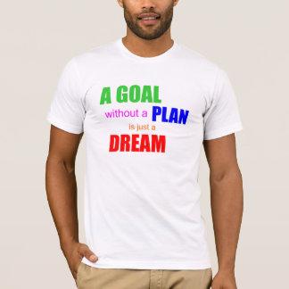 Ein Ziel ohne einen Plan ist gerade ein T-Shirt
