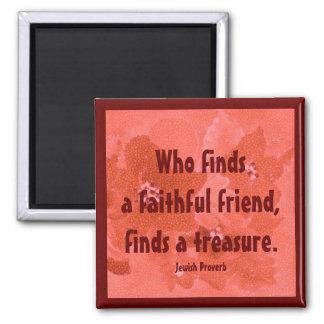 ein zuverlässiger Freund ist ein Schatz. jüdisches Quadratischer Magnet
