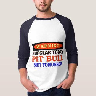 EINBRECHER-HEUTE PITBULL-WARNING T-Shirt