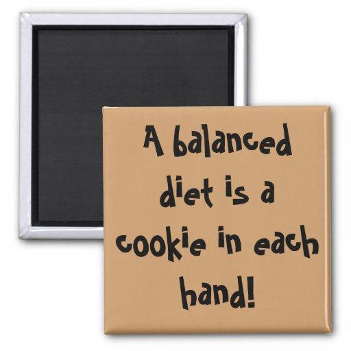 Eine ausgewogene Diät ist ein Plätzchen in jeder H Magnete