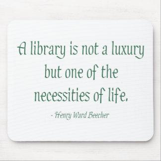 Eine Bibliothek ist nicht ein Luxus Mauspad