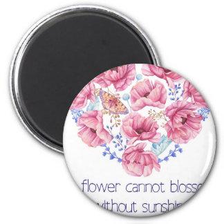 Eine Blume kann nicht blühen Runder Magnet 5,1 Cm