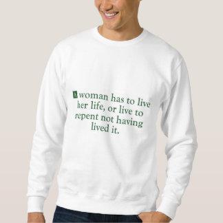 Eine Frau muss leben ihr Leben Sweatshirt