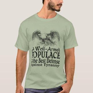 Eine gut bewaffnete Bevölkerung ist die beste T-Shirt