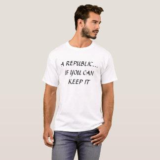 Eine Republik, wenn Sie sie behalten können T-Shirt