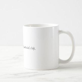 Eine tägliche Erinnerung Kaffeetasse