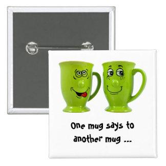 Eine Tasse sagt zu einer anderen Tassen… Krawatte Quadratischer Button 5,1 Cm