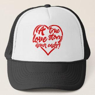 Eine wahre Liebe-Geschichte beendet nie Mitteilung Truckerkappe