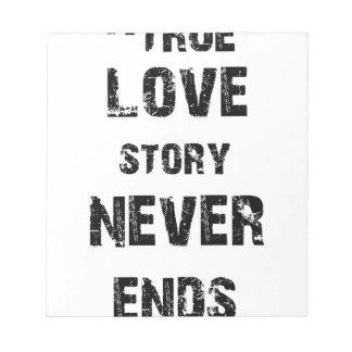 eine wahre Liebegeschichte beendet nie Notizblock
