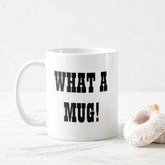 Eine was für Tasse, Tasse! Kaffeetasse