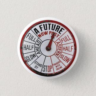 Eine Zukunft-jetzt Vergangenheit - Runder Button 2,5 Cm