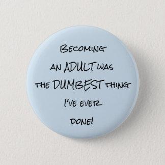 Einem Erwachsenen zu stehen war der stummste Runder Button 5,1 Cm