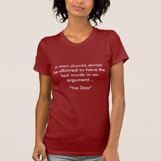 Einem Mann sollte immer erlaubt werden, das letzte Shirts