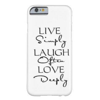 Einfach, lebt Lachen häufig, Liebe tief Barely There iPhone 6 Hülle