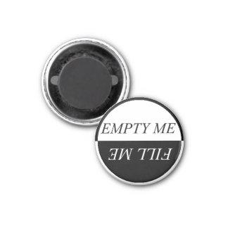 Einfach, LEER MICH zu sehen MICH FÜLLEN Runder Magnet 2,5 Cm