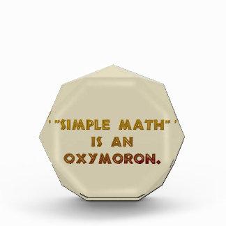 Einfaches Mathe ist ein Oxymoron Acryl Auszeichnung