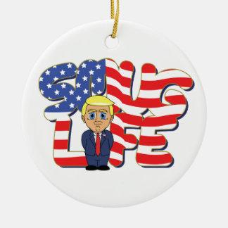 Eingebildetes Leben Donald Trump Keramik Ornament