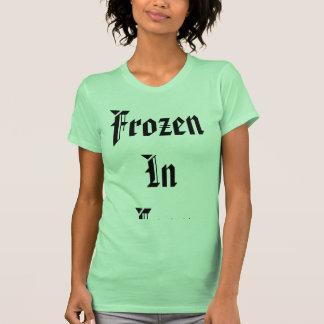 Eingefroren in der Furcht T Shirt