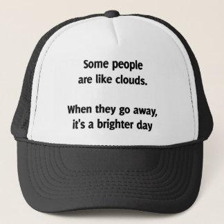 Einige Leute sind wie Wolken. Wenn sie weggehen Truckerkappe