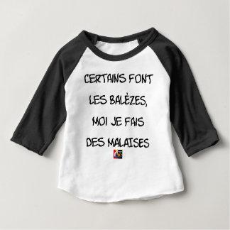 Einige machen die BALÈZES, mich mache ich ein Baby T-shirt