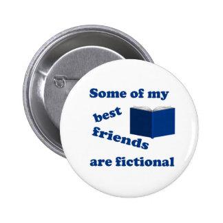 Einige meiner besten Freunde sind fiktiv Runder Button 5,7 Cm