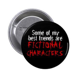 Einige meiner besten Freunde sind LITERARISCHE FIG Runder Button 5,1 Cm