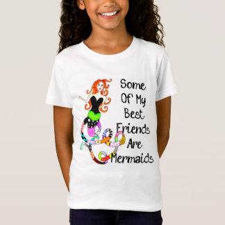 Einige meiner besten Freunde sind Meerjungfrauen T-Shirt