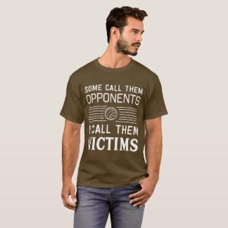 Einige nennen sie Gegner, ich nennen sie Opfer T-Shirt