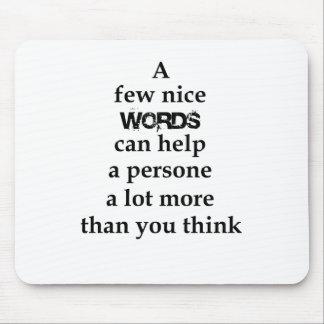 einige nette Wörter können einer Person helfen Mousepad