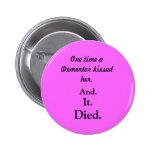 Einmal küsste ein Dementor sie. und., es., gestorb Runder Button 5,7 Cm