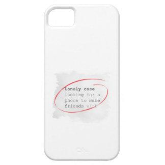 Einsamer Fall, der einen Freund - Kleinanzeige, iPhone 5 Hüllen
