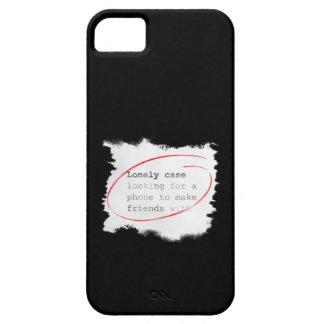 Einsamer Fall, der einen Freund - Kleinanzeige, iPhone 5 Schutzhüllen