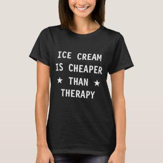 Eiscreme ist billiger als die lustige Therapie T-Shirt