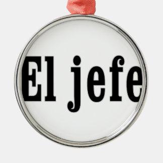 "EL jefe ""der Chef "" Rundes Silberfarbenes Ornament"