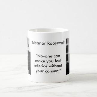 Eleanor Roosevelt - niemand kann Sie euch fühlen Verwandlungstasse