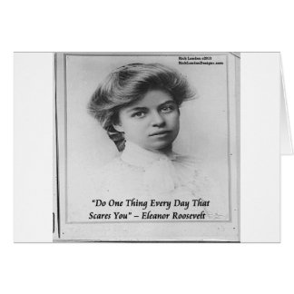 """Eleanor Roosevelt """"tun etwas beängstigendes"""" Zitat Karte"""