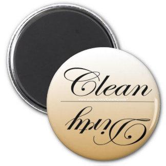 Elegant säubern Sie,/schmutzige Runder Magnet 5,1 Cm